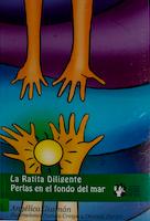 RATITA DILIGENTE, LA / PERLAS EN