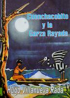 CUENCHACOBITO Y LA GARZA RAYADA