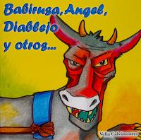 BABIRUSA, ÁNGEL, DIABLEJO Y OTROS...