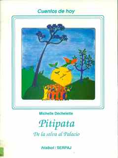 PITIPATA. DE LA SELVA AL PALACIO