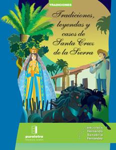 TRADICIONES, LEYENDAS Y CASOS DE SANTA CRUZ DE LA SIERRA