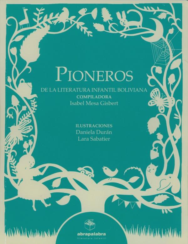 PIONEROS DE LA LITERATURA INFANTIL BOLIVIANA