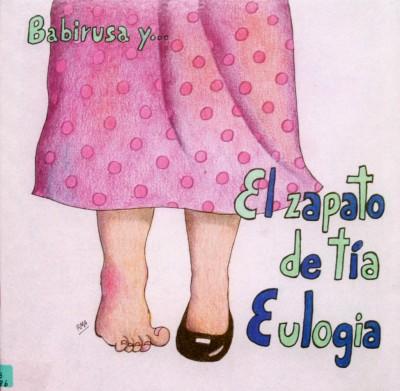 BABIRUSA Y EL ZAPATO DE TÍA EULOGIA