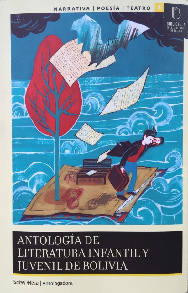 ANTOLOGÍA DE LITERATURA INFANTIL Y JUVENIL DE BOLIVIA