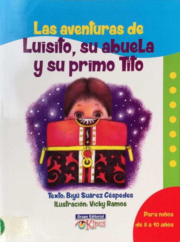 AVENTURAS DE LUISITO, SU ABUELA Y SU PRIMO TITO