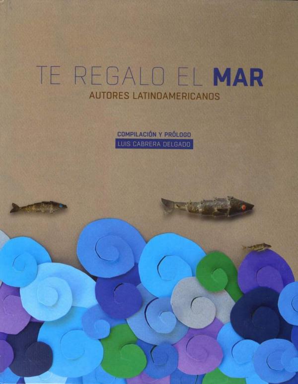 TE REGALO EL MAR. AUTORES LATINOAMERICANOS