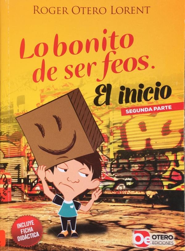 LO BONITO DE SER FEOS. EL INICIO