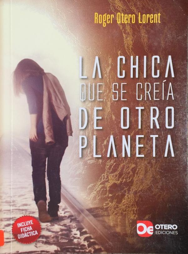 CHICA QUE SE CREÍA DE OTRO PLANETA, LA