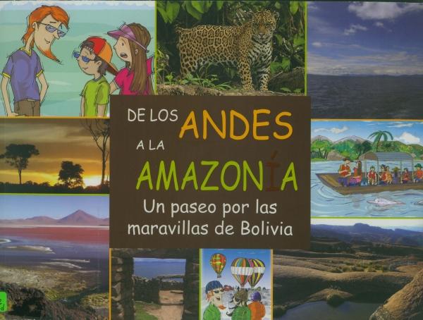 DE LOS ANDES A LA AMAZONÍA. UN PASEO POR LAS MARAVILLAS DE BOLIVIA