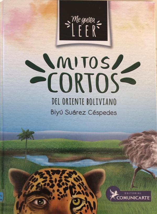 MITOS CORTOS DEL ORIENTE BOLIVIANO