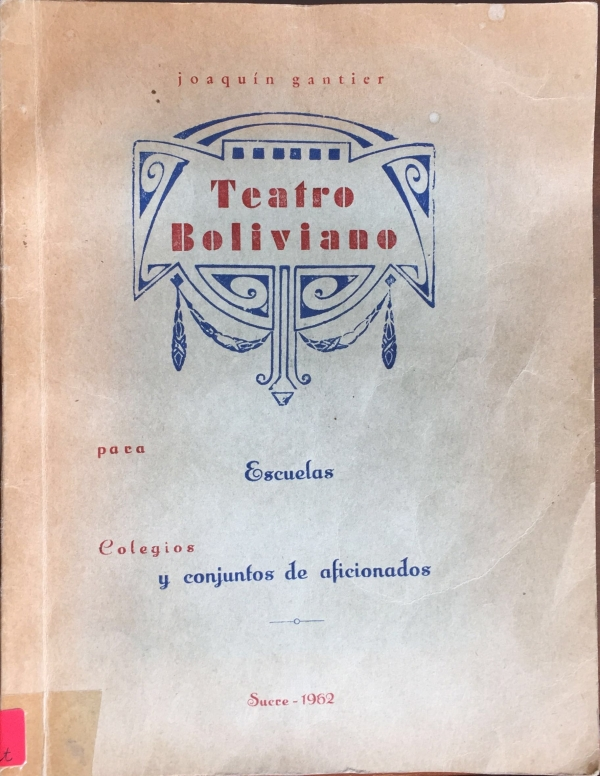 TEATRO BOLIVIANO PARA ESCUELAS COLEGIOS Y CONJUNTOS DE AFICIONADOS.
