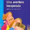 UNA AVENTURA INESPERADA. (Libro de la autora Claudia Adriázola Arze) (2008)