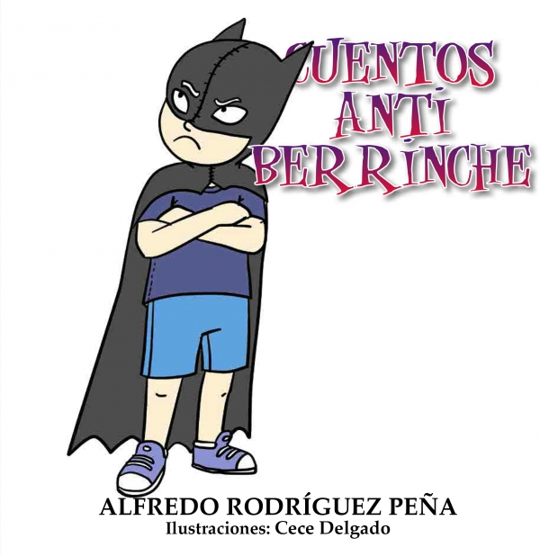 CUENTOS ANTIBERRINCHES