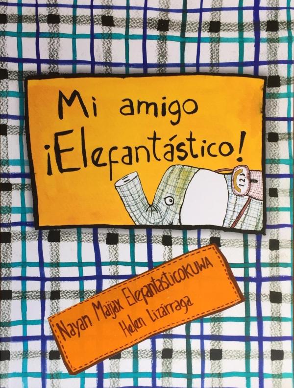 MI AMIGO ELEFANTÁSTICO DE HELEN LIZÁRRAGA